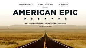 American Epic: driedelige serie en film over Roots-muziek